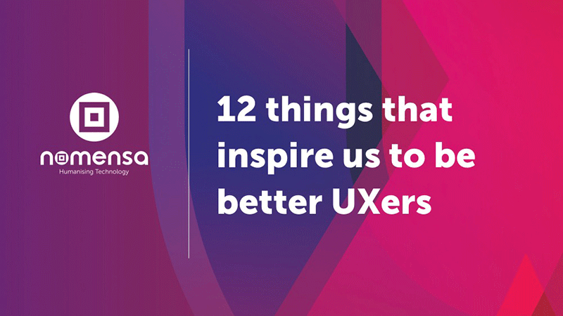 12 things that inspire us to be better UXers