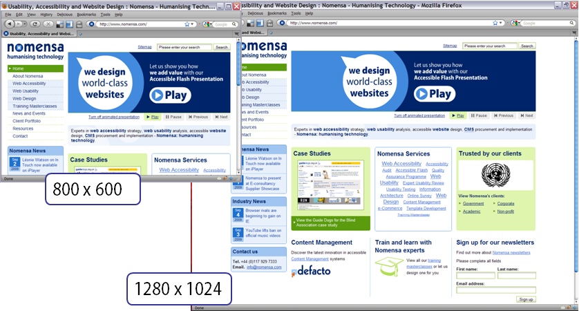Nomensa.com's homepage at 800 wide and 1280 wide, the narrow width shows a quarter of the content of the larger size.