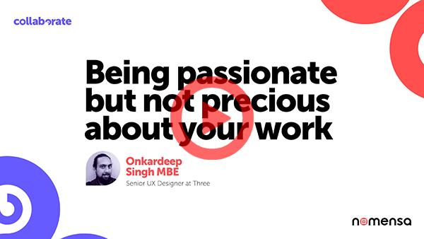 Watch Onkardeep's talk from Collaborate Bristol
