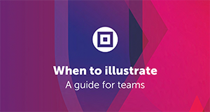 Download 'When to illustrate - A guide for teams'